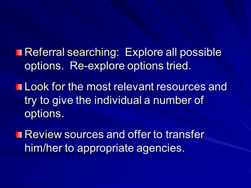 Referral searching: Explore all possible options