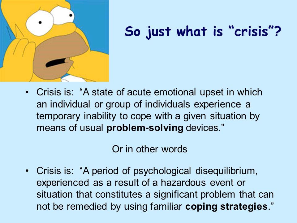 So just what is crisis