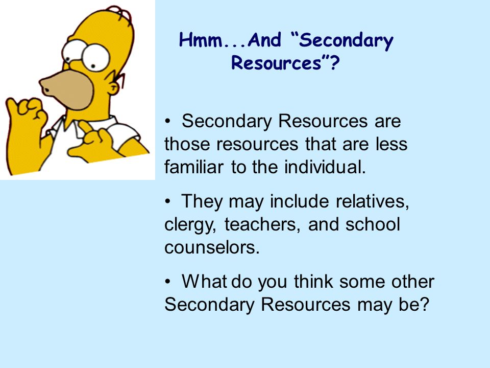 Hmm...And Secondary Resources