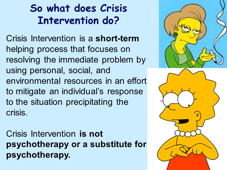 So what does Crisis Intervention do