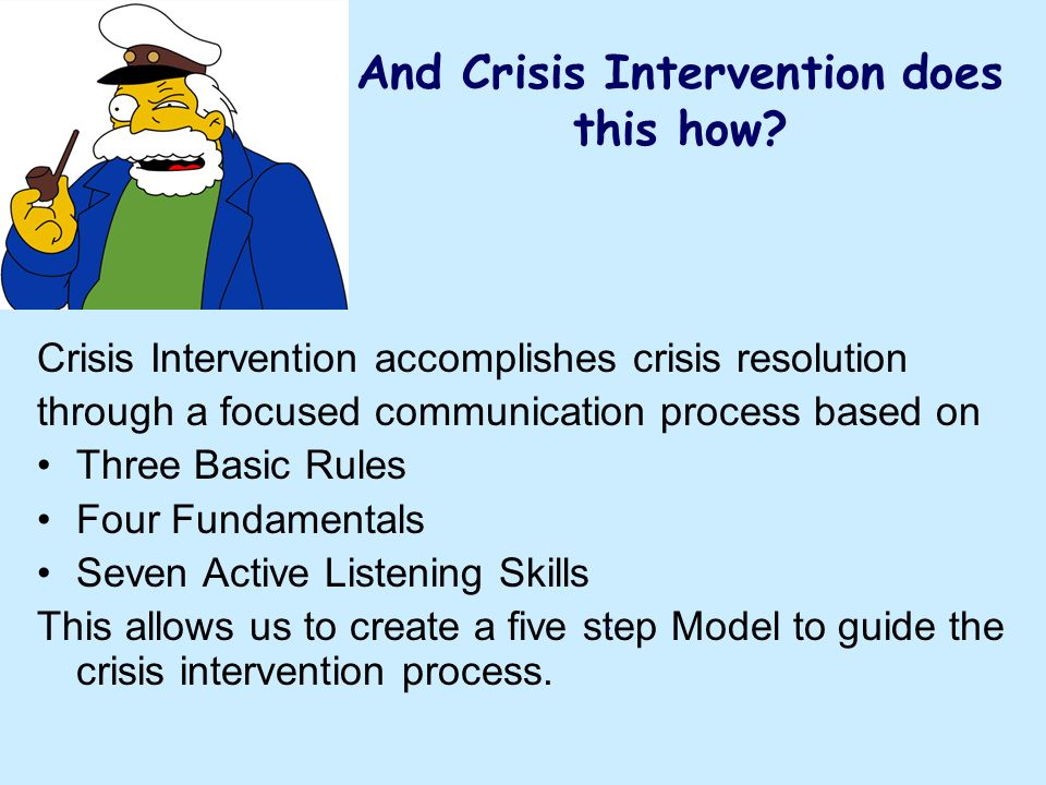 And Crisis Intervention does this how