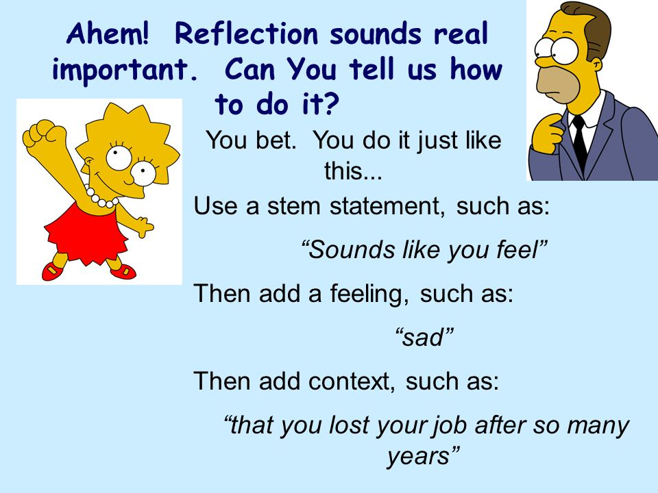 Ahem! Reflection sounds real important. Can You tell us how to do it
