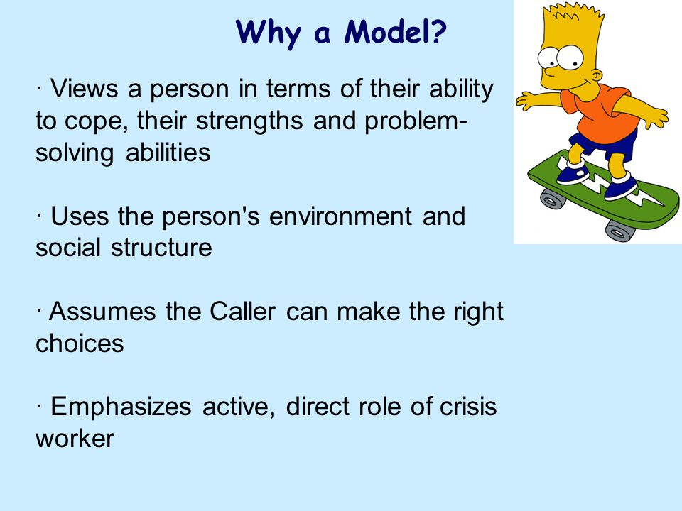 Why a Model · Views a person in terms of their ability to cope, their strengths and problem-solving abilities.