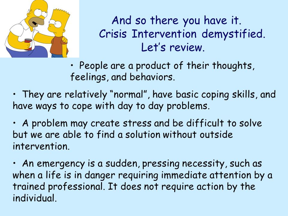 Crisis Intervention demystified. Let's review.