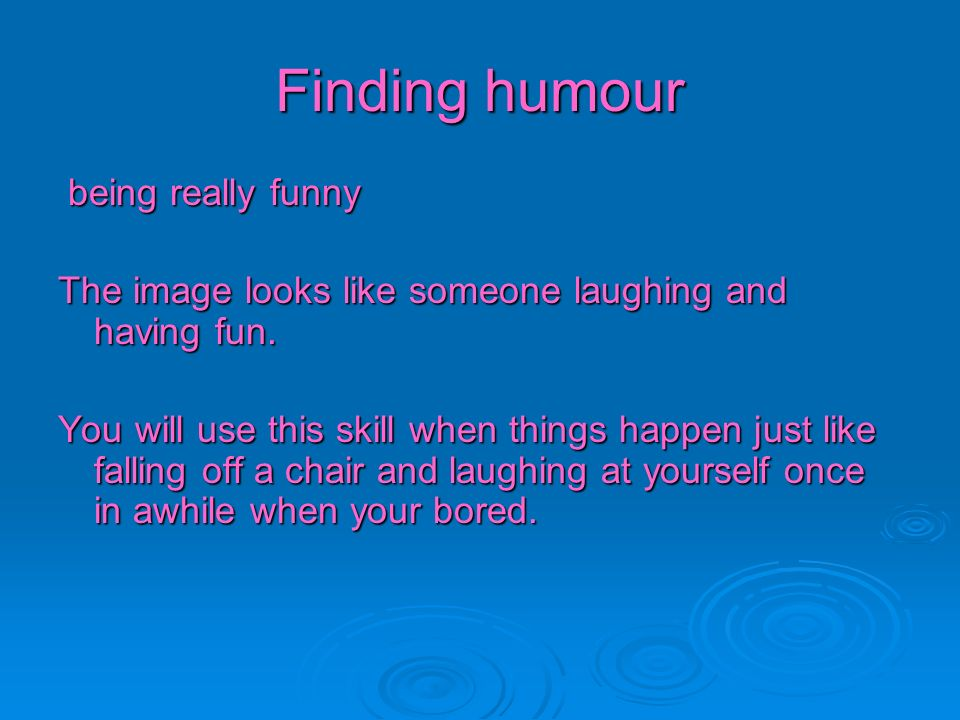 Finding humour being really funny
