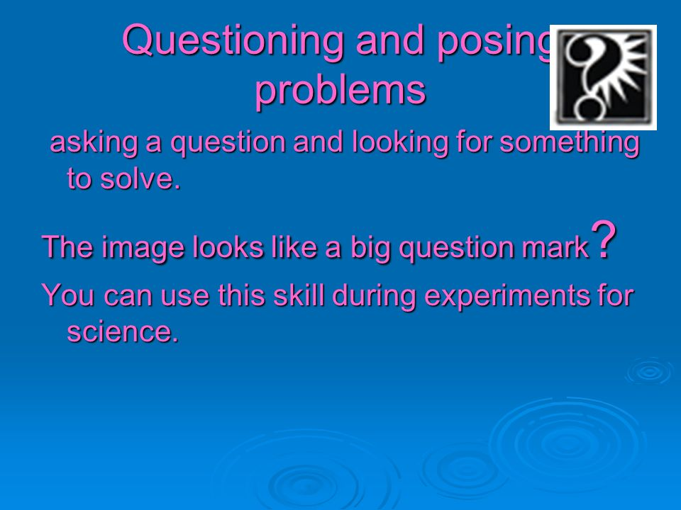 Questioning and posing problems