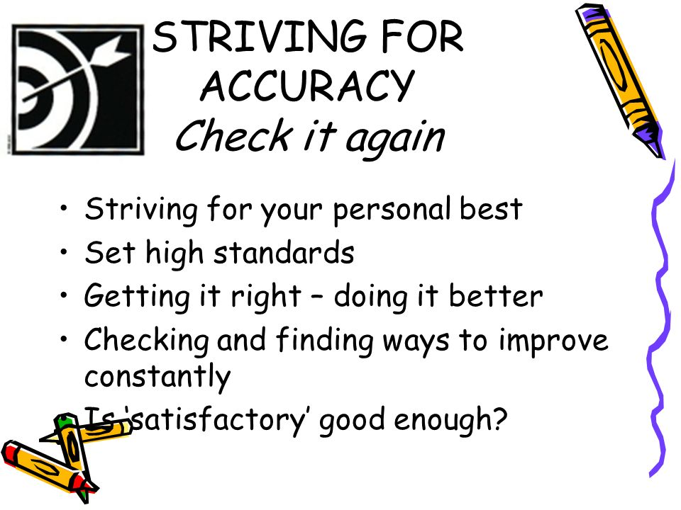 STRIVING FOR ACCURACY Check it again