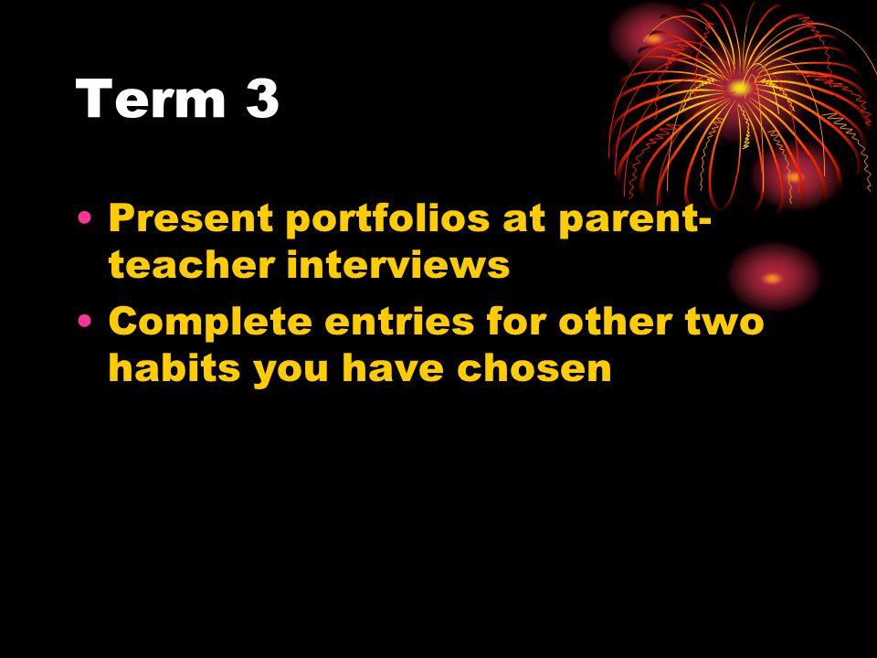 Term 3 Present portfolios at parent-teacher interviews