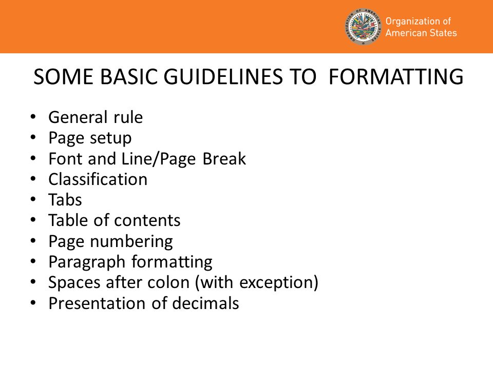 SOME BASIC GUIDELINES TO FORMATTING
