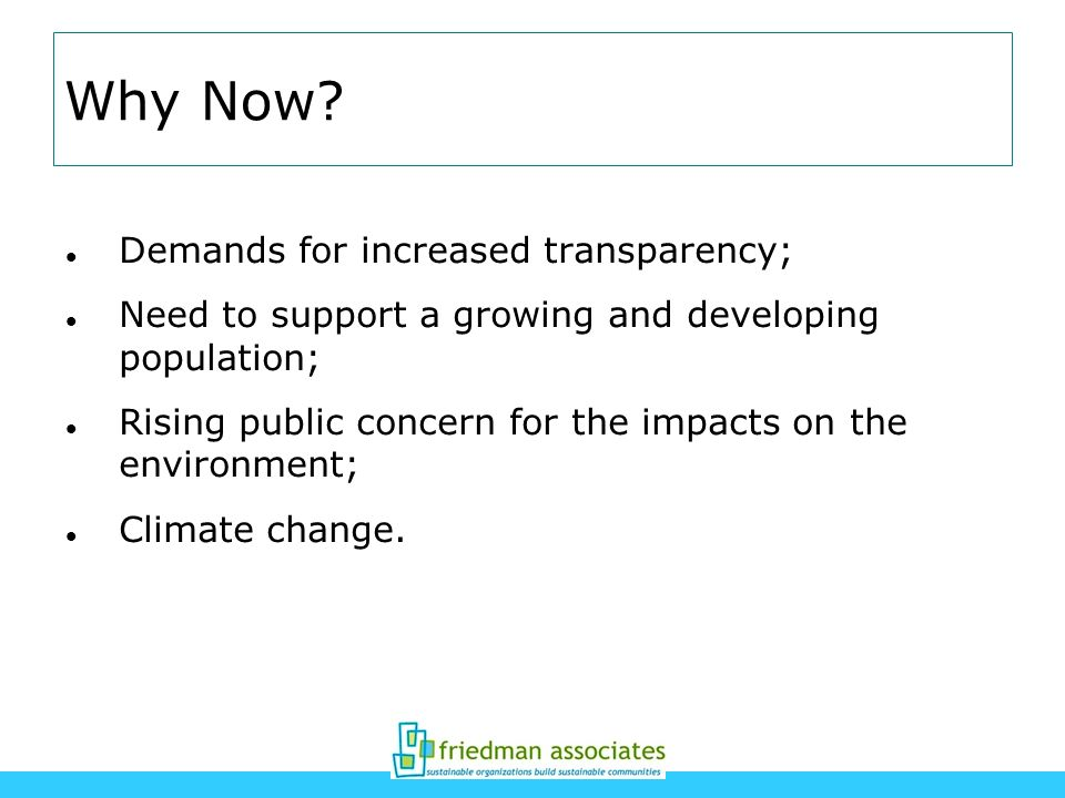Why Now Demands for increased transparency;