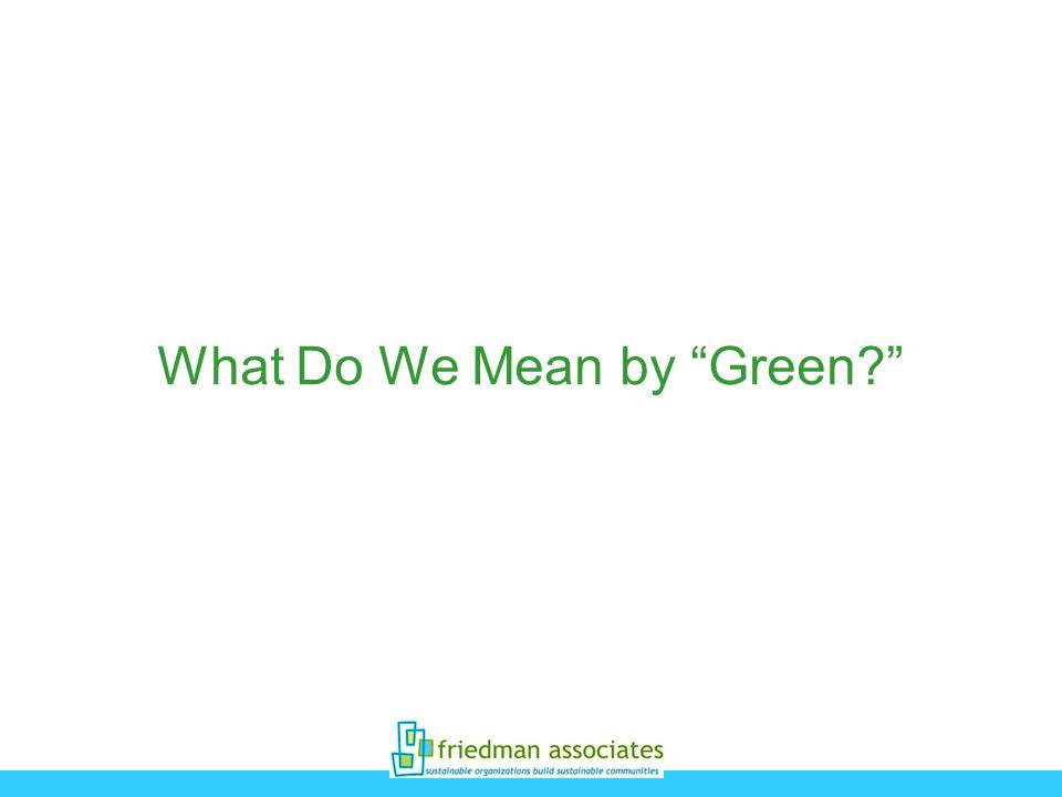 What Do We Mean by Green