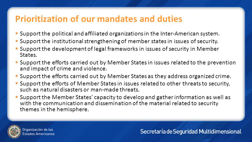 Prioritization of our mandates and duties