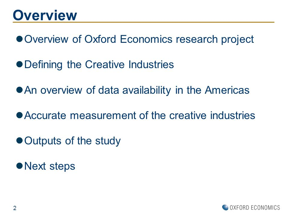 Overview Overview of Oxford Economics research project
