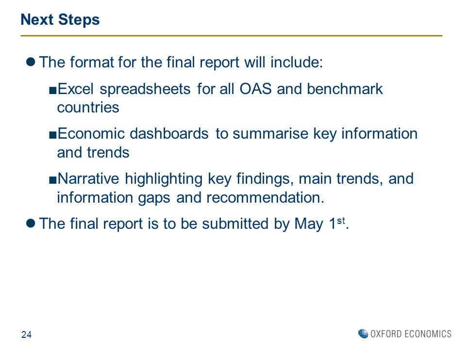 Next Steps The format for the final report will include: Excel spreadsheets for all OAS and benchmark countries.
