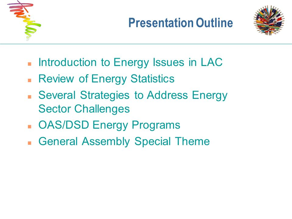 Presentation Outline Introduction to Energy Issues in LAC