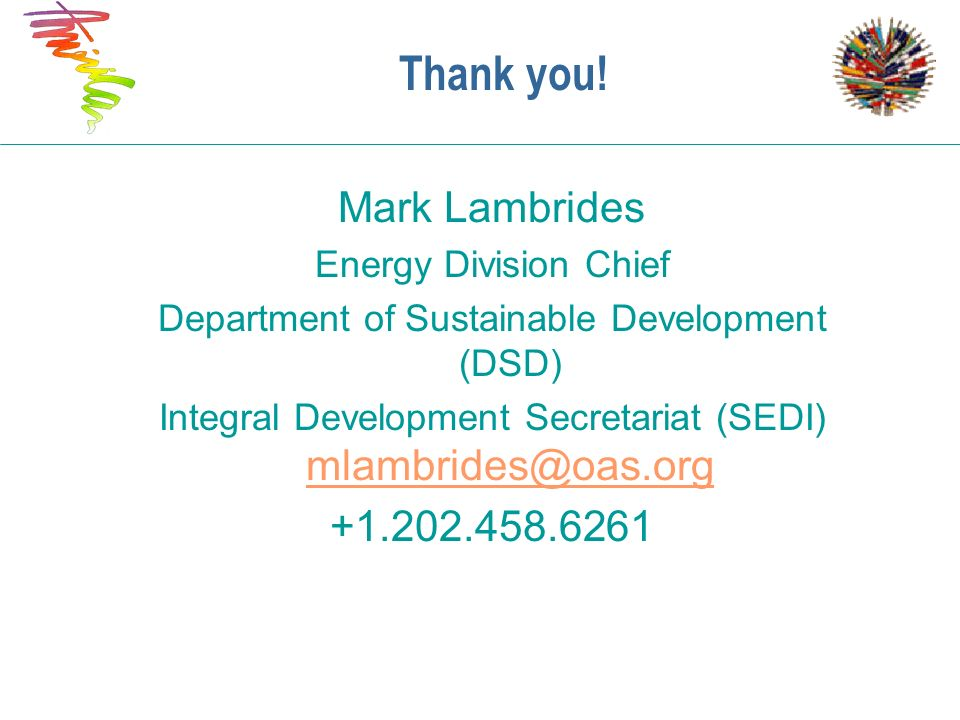 Thank you! Mark Lambrides +1.202.458.6261 Energy Division Chief