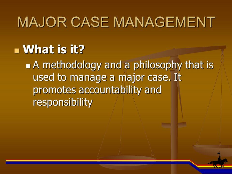 MAJOR CASE MANAGEMENT What is it