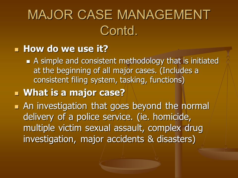 MAJOR CASE MANAGEMENT Contd.