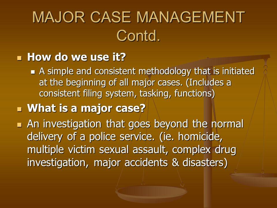 MAJOR CASE MANAGEMENT Contd.