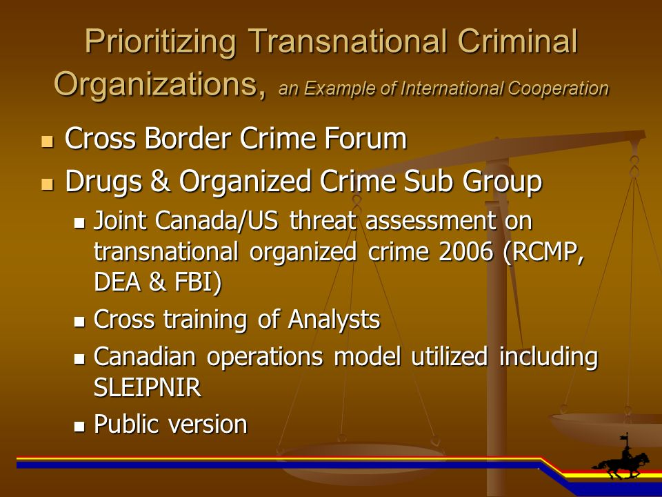 Prioritizing Transnational Criminal Organizations, an Example of International Cooperation