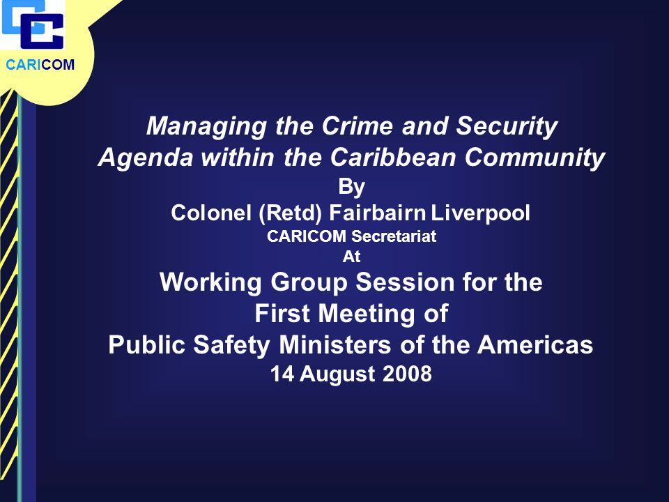 Managing the Crime and Security Agenda within the Caribbean Community