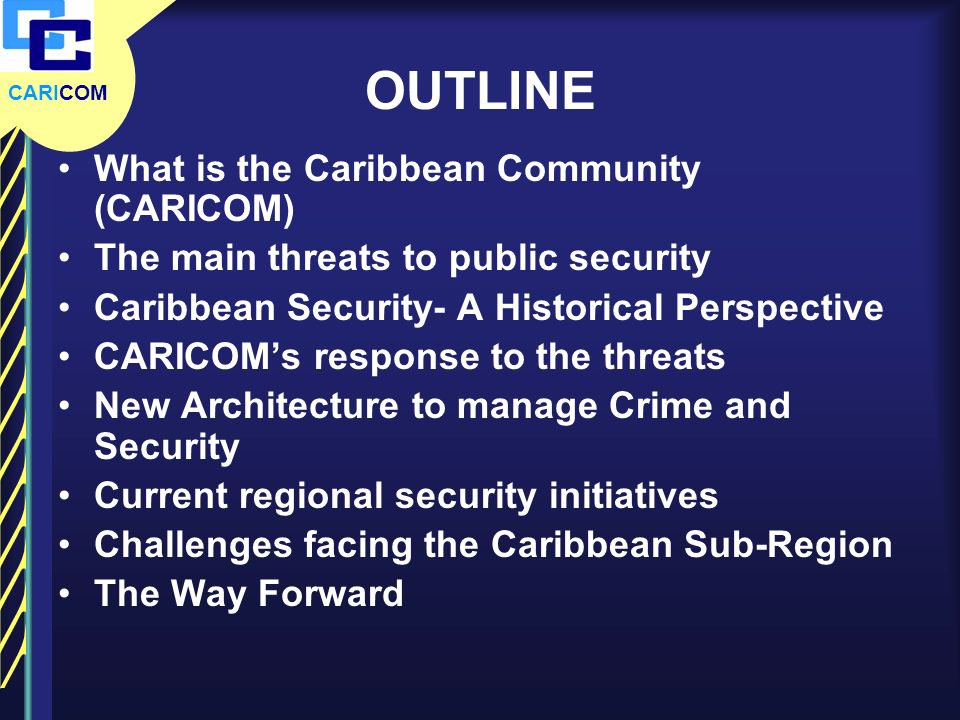 OUTLINE What is the Caribbean Community (CARICOM)