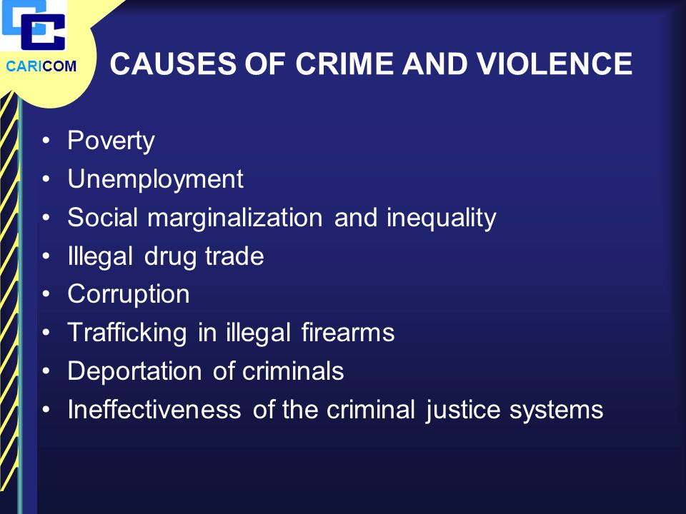 CAUSES OF CRIME AND VIOLENCE