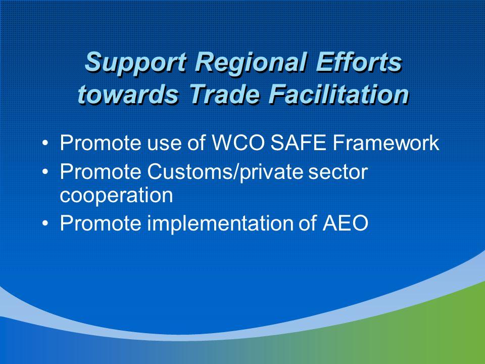 Support Regional Efforts towards Trade Facilitation