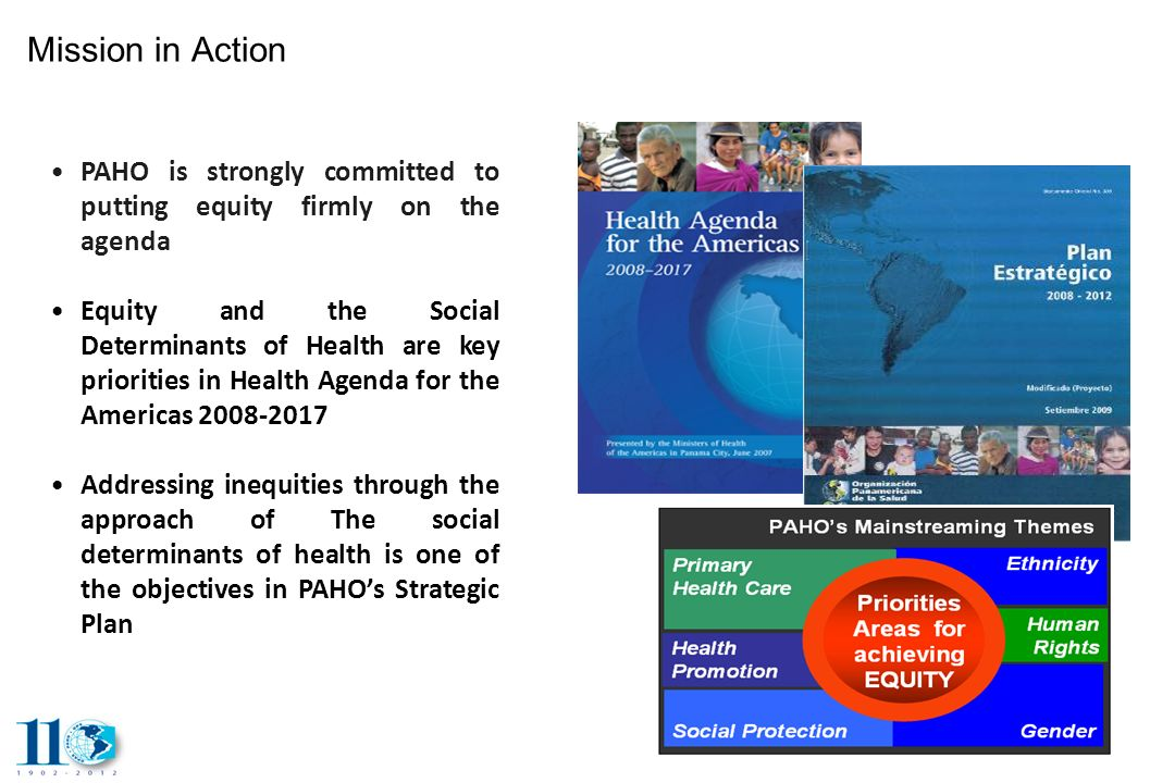 Mission in Action PAHO is strongly committed to putting equity firmly on the agenda.