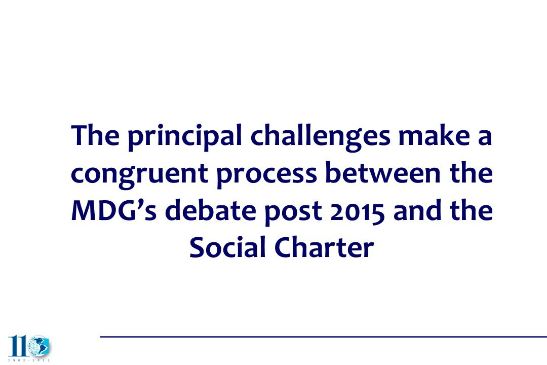 The principal challenges make a congruent process between the MDG's debate post 2015 and the Social Charter