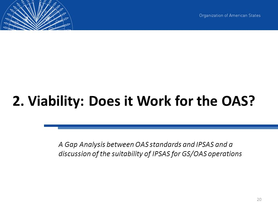 2. Viability: Does it Work for the OAS