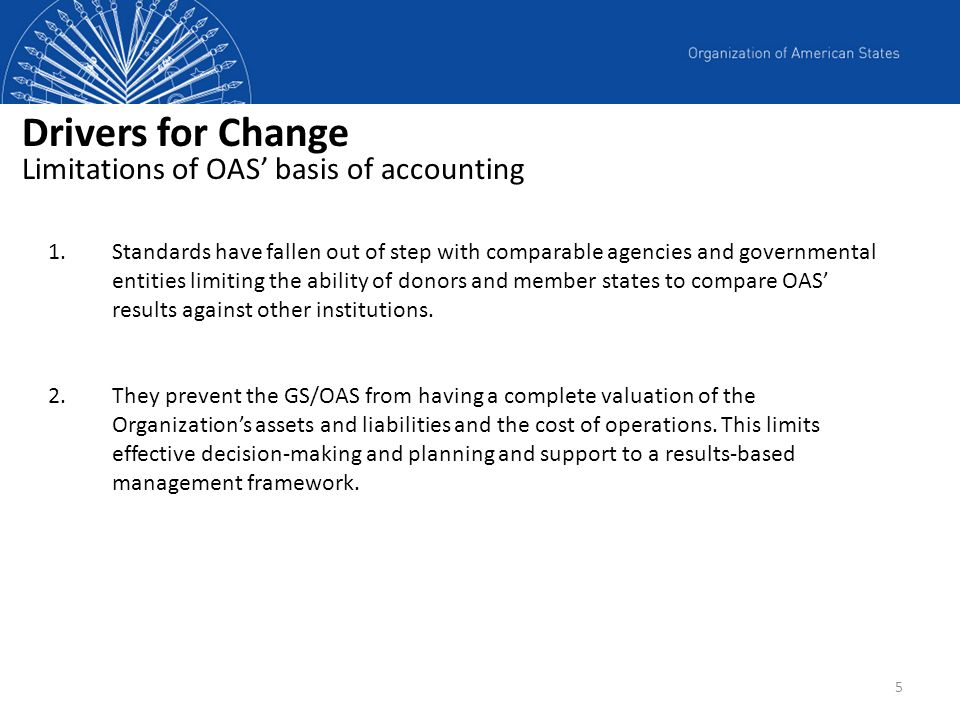 Drivers for Change Limitations of OAS' basis of accounting