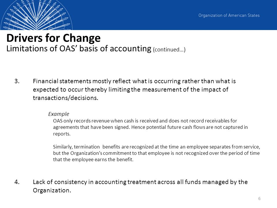 Drivers for Change Limitations of OAS' basis of accounting (continued…)
