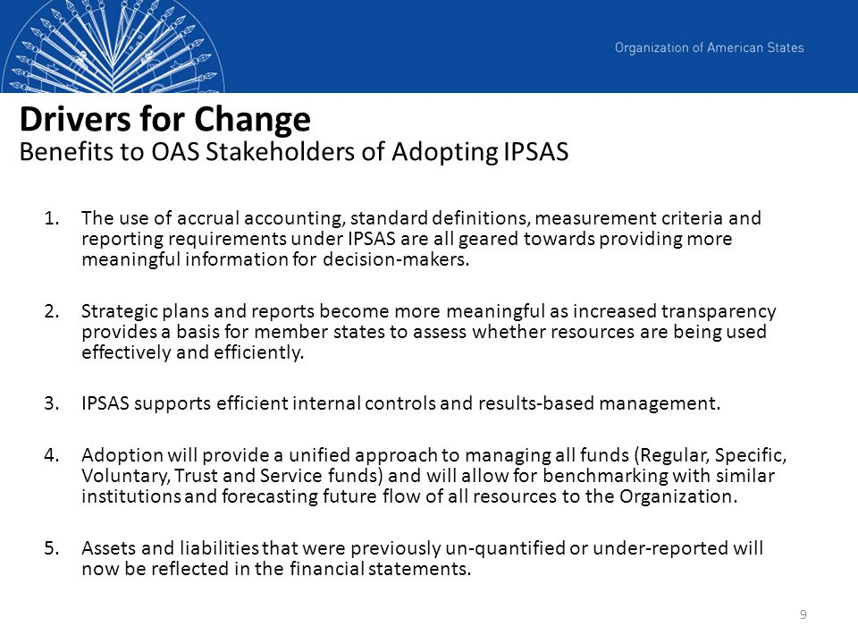Drivers for Change Benefits to OAS Stakeholders of Adopting IPSAS