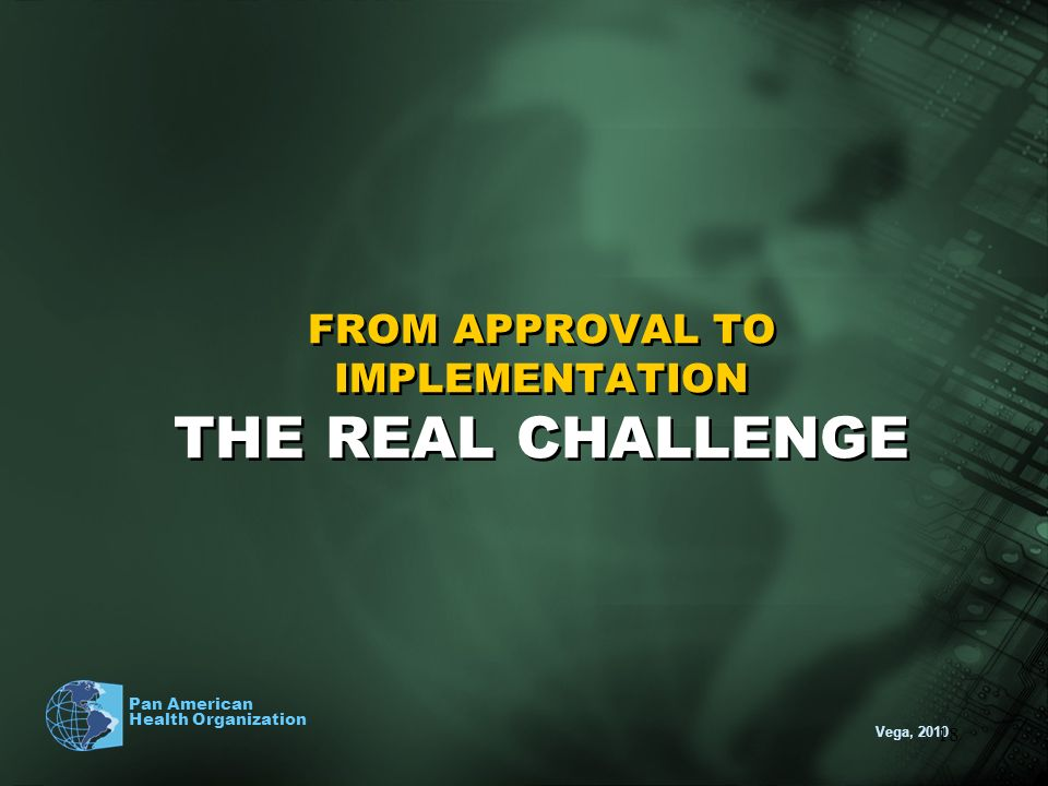 FROM APPROVAL TO IMPLEMENTATION THE REAL CHALLENGE