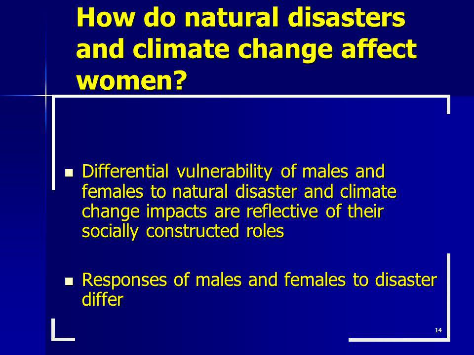 How do natural disasters and climate change affect women