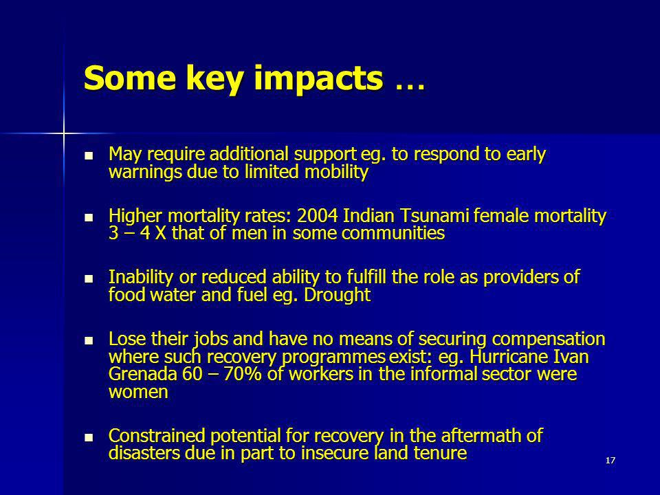 Some key impacts … May require additional support eg. to respond to early warnings due to limited mobility.