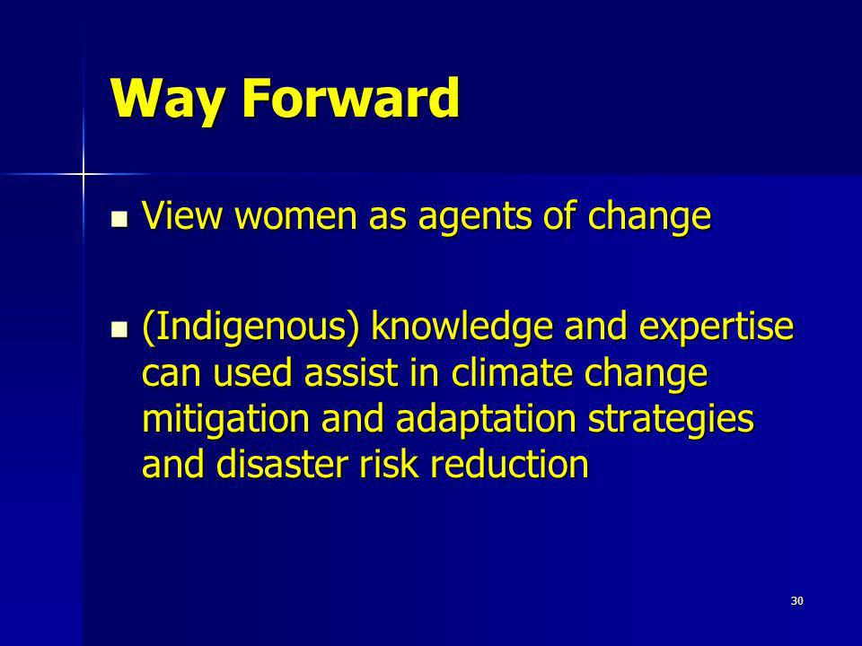 Way Forward View women as agents of change