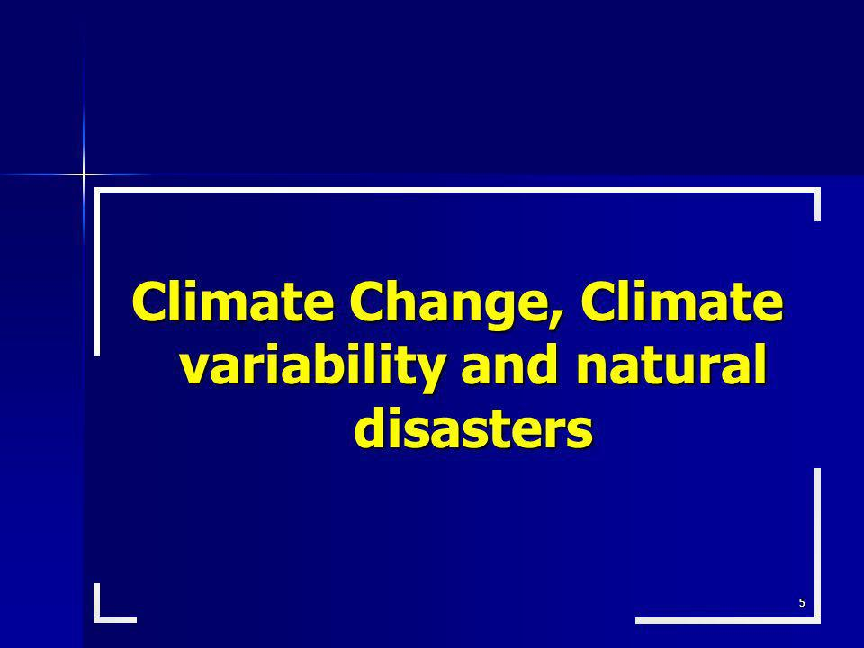 Climate Change, Climate variability and natural disasters