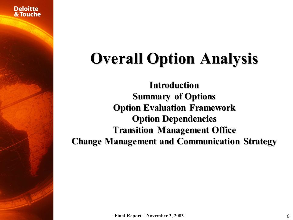 Overall Option Analysis Introduction Summary of Options Option Evaluation Framework Option Dependencies Transition Management Office Change Management and Communication Strategy