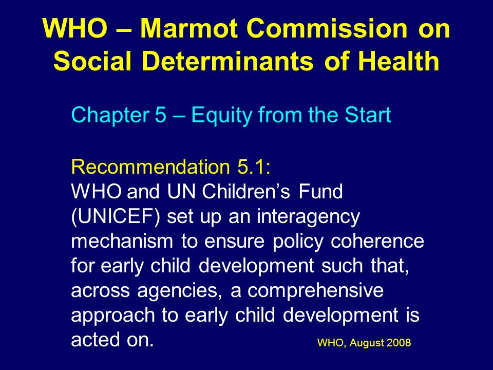 WHO – Marmot Commission on Social Determinants of Health