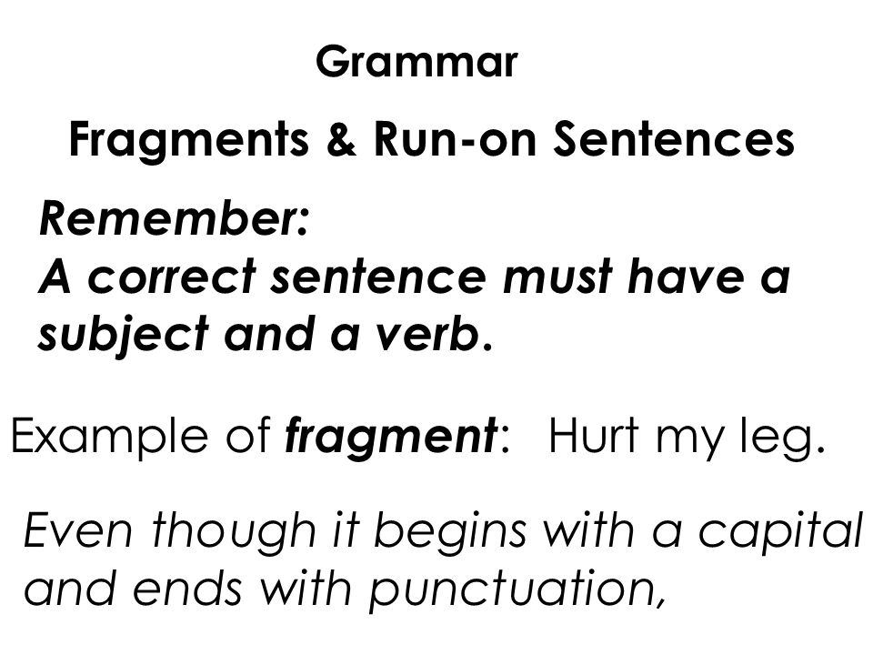 Fragments Run On Sentences Ppt Video Online Download
