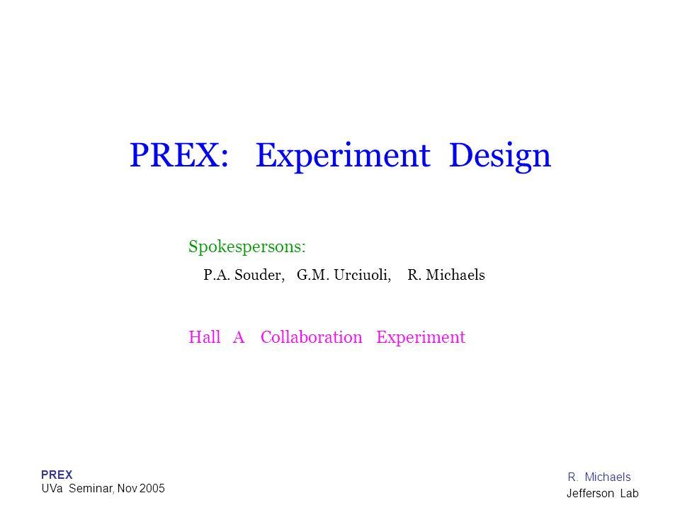 PREX: Experiment Design