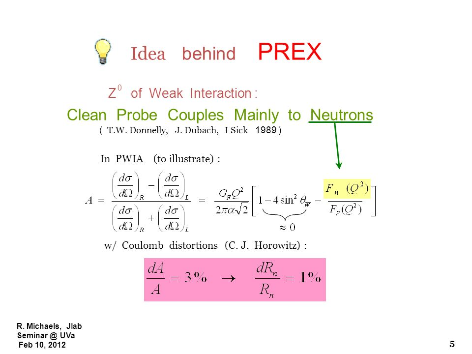 Idea behind PREX Clean Probe Couples Mainly to Neutrons