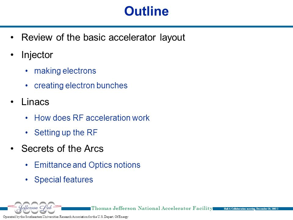 Outline Review of the basic accelerator layout Injector Linacs