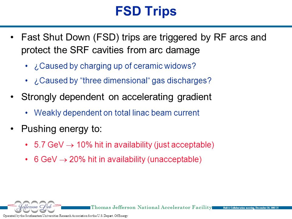 FSD Trips Fast Shut Down (FSD) trips are triggered by RF arcs and protect the SRF cavities from arc damage.