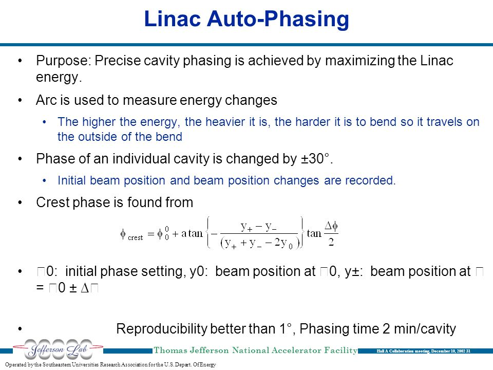 Linac Auto-Phasing Purpose: Precise cavity phasing is achieved by maximizing the Linac energy. Arc is used to measure energy changes.