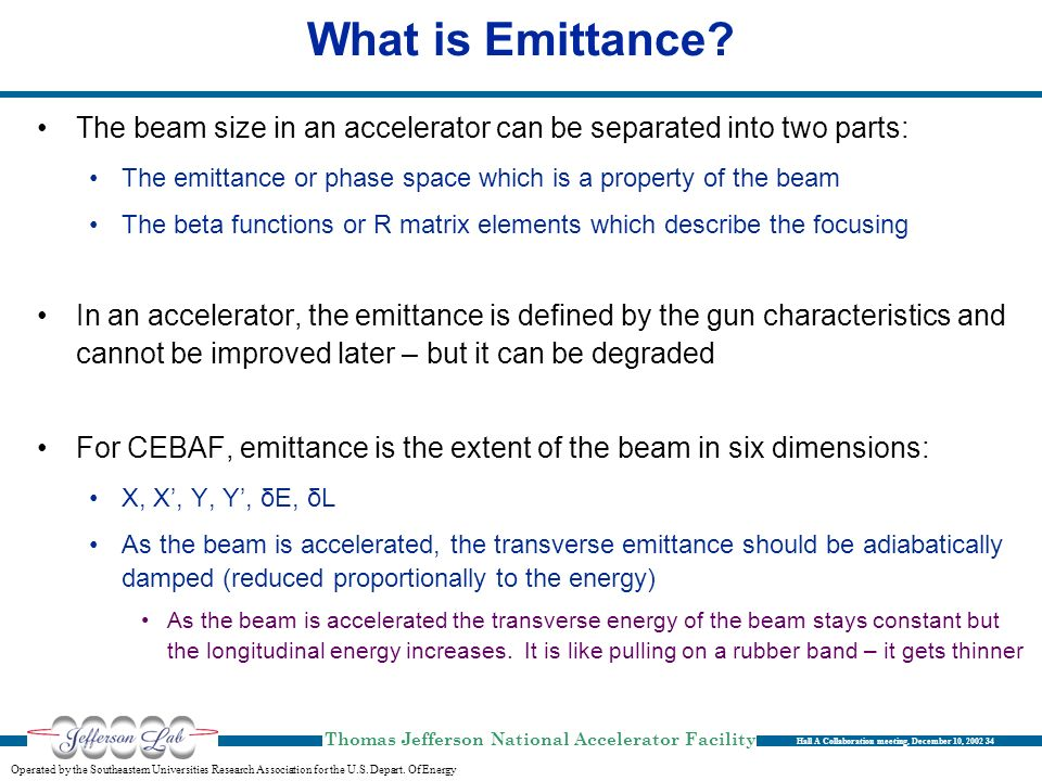 What is Emittance The beam size in an accelerator can be separated into two parts: The emittance or phase space which is a property of the beam.