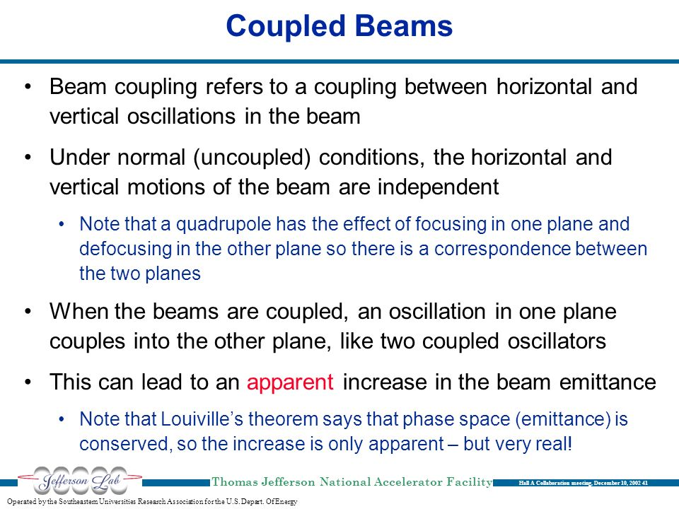Coupled Beams Beam coupling refers to a coupling between horizontal and vertical oscillations in the beam.