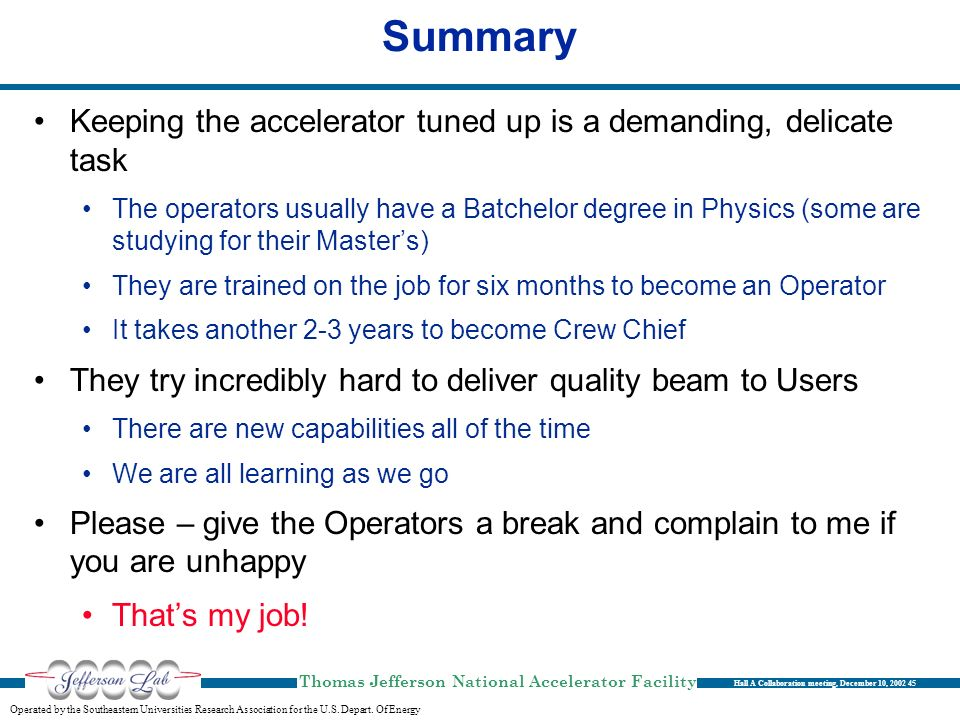 Summary Keeping the accelerator tuned up is a demanding, delicate task